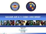 NAVAIR AIR 6.7.1 CBM OSD BRIEF
