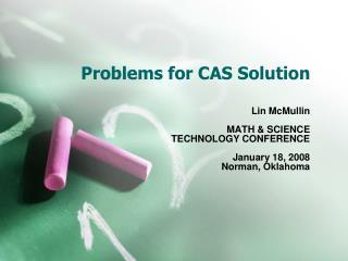 Problems for CAS Solution