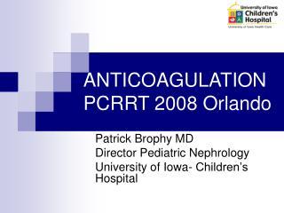 ANTICOAGULATION PCRRT 2008 Orlando