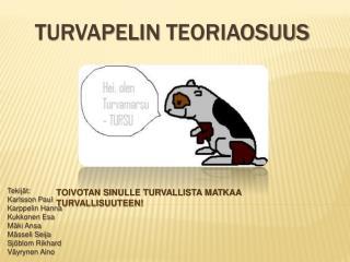 TURVAPELIN TEORIAOSUUS