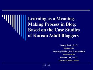 Learning as a Meaning-Making Process in Blog: Based on the Case Studies of Korean Adult Bloggers