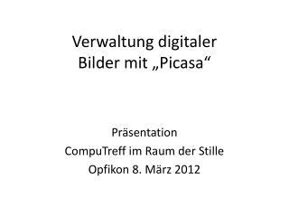 Verwaltung digitaler Bilder mit  Picasa