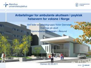 Anbefalinger for ambulante akutteam i psykisk helsevern for voksne i Norge