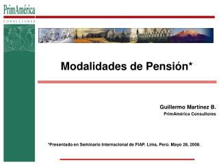 Guillermo Mart nez B. PrimAm rica Consultores     Presentado en Seminario Internacional de FIAP. Lima, Per . Mayo 28, 20