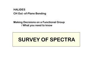 SURVEY OF SPECTRA