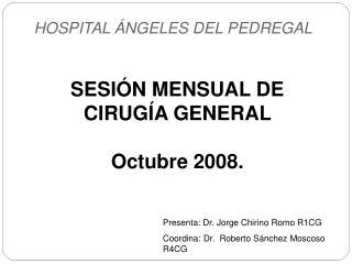 SESI N MENSUAL DE CIRUG A GENERAL   Octubre 2008.