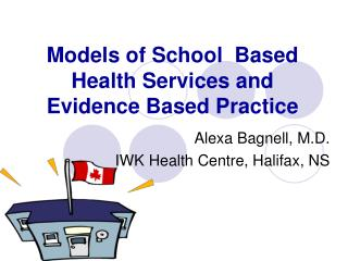 Models of School  Based Health Services and Evidence Based Practice