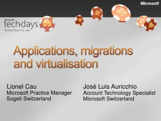 Applications, migrations and virtualisation