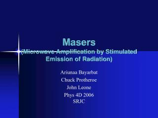 Masers Microwave Amplification by Stimulated Emission of Radiation