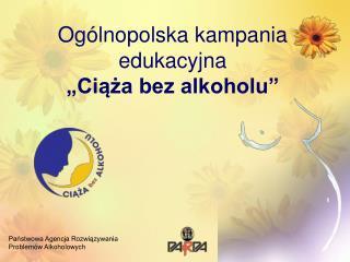 Og lnopolska kampania edukacyjna   Ciaza bez alkoholu