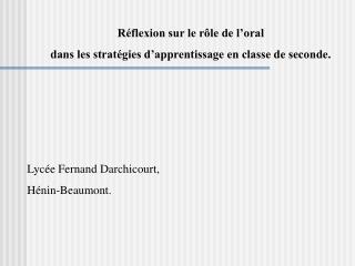 R flexion sur le r le de l oral  dans les strat gies d apprentissage en classe de seconde.