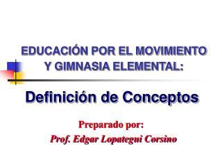 EDUCACI N POR EL MOVIMIENTO Y GIMNASIA ELEMENTAL: