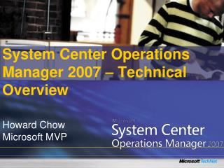 System Center Operations Manager 2007   Technical Overview
