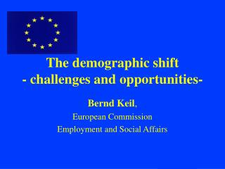The demographic shift - challenges and opportunities-
