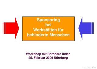 Workshop mit Bernhard Inden  25. Februar 2006 N rnberg