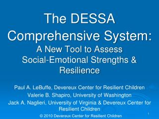 The DESSA Comprehensive System:   A New Tool to Assess Social-Emotional Strengths  Resilience