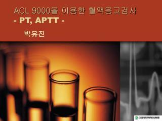 ACL 9000   - PT, APTT -