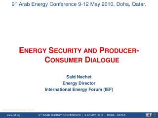 Said Nachet Energy Director  International Energy Forum IEF