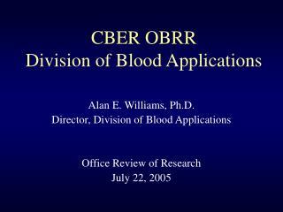 CBER OBRR Division of Blood Applications