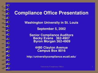 Compliance Office Presentation   Washington University in St. Louis  September 5, 2002  Senior Compliance Auditors Becky