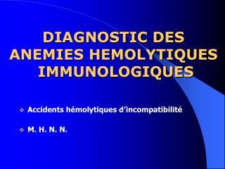 DIAGNOSTIC DES ANEMIES HEMOLYTIQUES  IMMUNOLOGIQUES