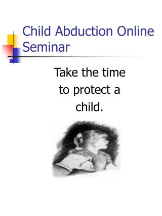 Child Abduction Online Seminar