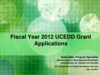Fiscal Year 2012 UCEDD Grant Applications
