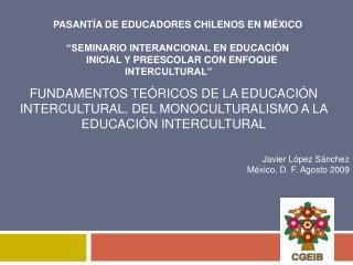 FUNDAMENTOS TE RICOS DE LA EDUCACI N INTERCULTURAL. DEL MONOCULTURALISMO A LA EDUCACI N INTERCULTURAL