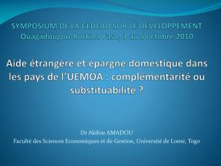 SYMPOSIUM DE LA CEDEAO SUR LE DEVELOPPEMENT Ouagadougou-Burkina Faso, 3 au 5 octobre 2010    Aide  trang re et  pargne d