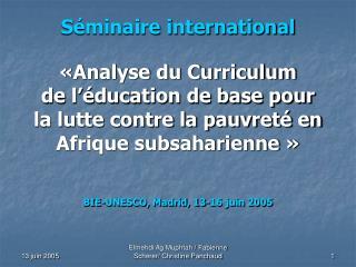 S minaire international    Analyse du Curriculum  de l  ducation de base pour la lutte contre la pauvret  en Afrique sub