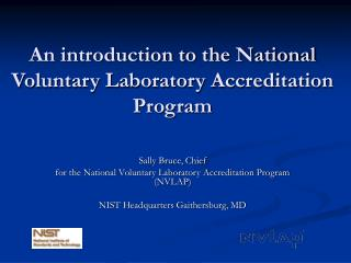 An introduction to the National Voluntary Laboratory Accreditation Program