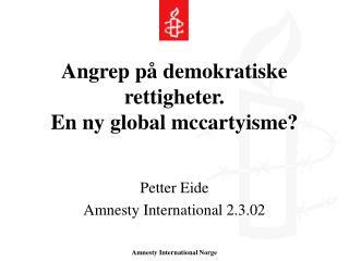 Angrep p  demokratiske rettigheter.  En ny global mccartyisme