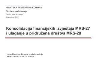 Konsolidacija financijskih izvje taja MRS-27 i ulaganje u pridru ena dru tva MRS-28