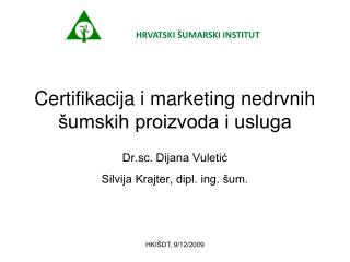 Certifikacija i marketing nedrvnih  umskih proizvoda i usluga