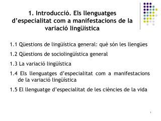 1. Introducci . Els llenguatges d especialitat com a manifestacions de la variaci  ling  stica