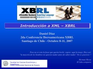 Daniel D az 2da Conferencia Iberoamericana XBRL Santiago de Chile - Octubre 8-11, 2007
