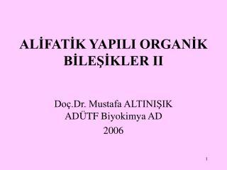 ALIFATIK YAPILI ORGANIK BILESIKLER II