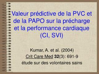 Valeur pr dictive de la PVC et de la PAPO sur la pr charge et la performance cardiaque CI, SVI