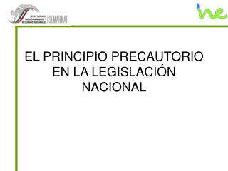 EL PRINCIPIO PRECAUTORIO EN LA LEGISLACI N NACIONAL