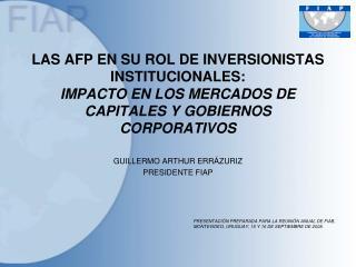 LAS AFP EN SU ROL DE INVERSIONISTAS INSTITUCIONALES: IMPACTO EN LOS MERCADOS DE CAPITALES Y GOBIERNOS CORPORATIVOS