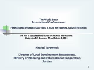 The World Bank  International Conference on  FINANCING MUNICIPALITIES  SUB-NATIONAL GOVERNMENTS