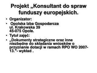 Projekt  Konsultant do spraw funduszy europejskich.