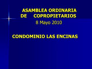 ASAMBLEA ORDINARIA DE     COPROPIETARIOS     8 Mayo 2010