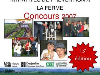 INITIATIVES DE PR VENTION   LA FERME  Concours 2007