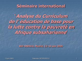 S minaire international    Analyse du Curriculum  de l   ducation de base pour la lutte contre la pauvret  en Afrique su