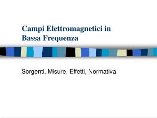 Campi Elettromagnetici in Bassa Frequenza