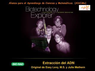 Extracci n del ADN Original de Essy Levy, M.S. y Julie Mathern