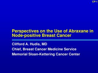 Perspectives on the Use of Abraxane in Node-positive Breast Cancer
