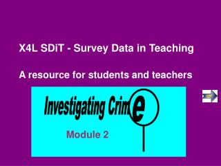 X4L SDiT - Survey Data in Teaching  A resource for students and teachers