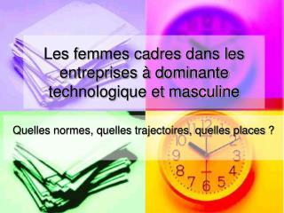 Les femmes cadres dans les entreprises   dominante technologique et masculine
